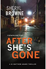 After She's Gone: A gripping psychological thriller (DI Matthew Adams Book 1) Kindle Edition