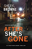 After She's Gone: A gripping psychological thriller (DI Matthew Adams Book 1)