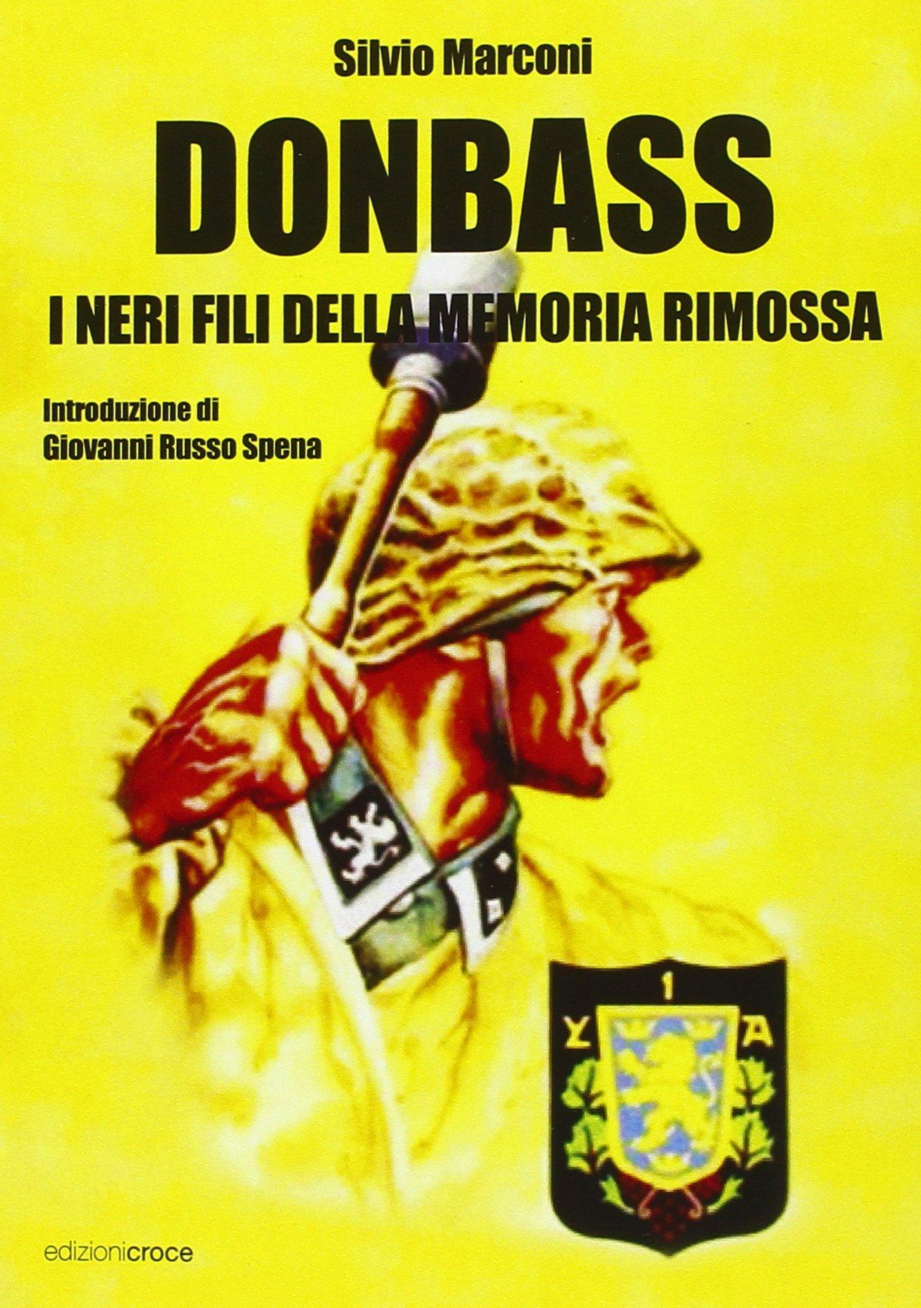 Donbass. I neri fili della memoria rimossa (Fuori collana)