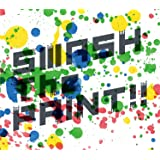 【店舗限定特典あり】SMASH The PAINT!! 初回生産限定盤 (リリースDJパーティー先行予約抽選シリアル付)(アルバム限定デカ缶バッチ付)(A4クリアファイル付)