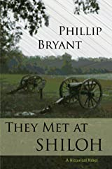 They Met At Shiloh: a Civil War Novel (Shiloh Series Book 1) Kindle Edition