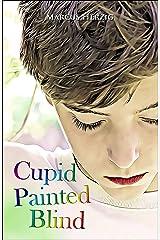 Cupid Painted Blind Kindle Edition