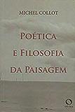 Poética e filosofia da paisagem