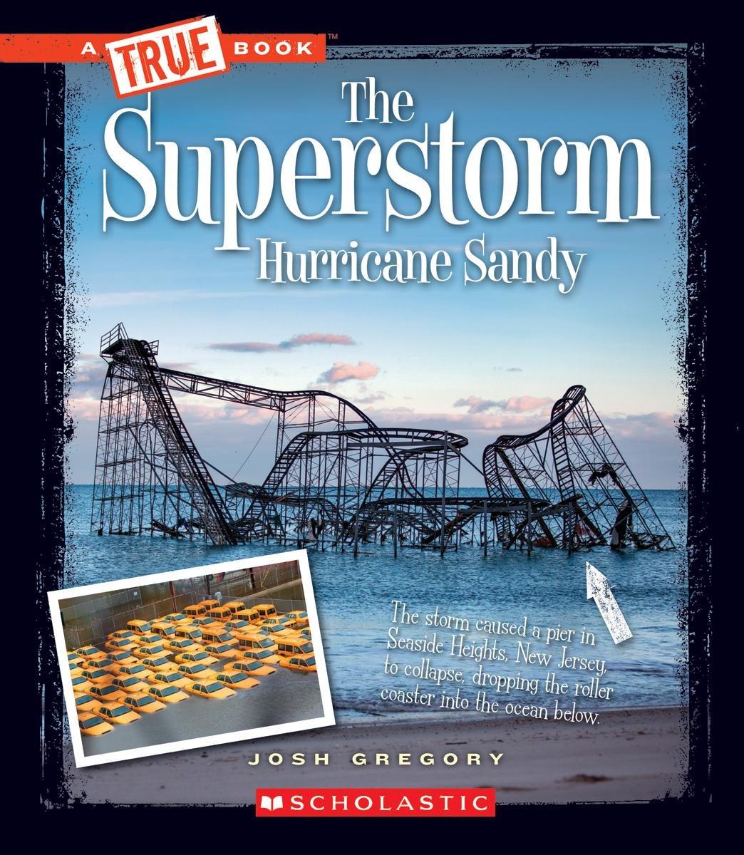 The Superstorm Hurricane Sandy (True Books) (True Books: Disasters) pdf