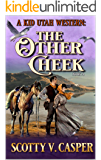 The Other Cheek (A Kid Utah Western Book 4)