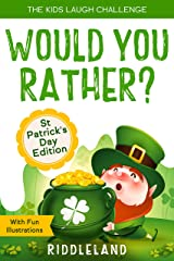 The Kids Laugh Challenge - Would You Rather? St Patrick's Day Edition: A Hilarious and Interactive Question Book for Boys and Girls - St Patrick's Day Gift for Kids Kindle Edition