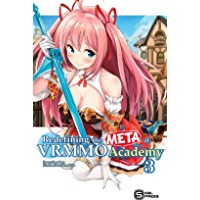 Redefining the META at VRMMO Academy Vol. 3 (English Edition)