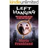 Left Hanging: A gripping domestic thriller about secrets and lies in a family