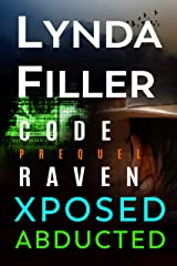 CODE RAVEN, XPOSED, ABDUCTED: CODE RAVEN SERIES 3 STORIES Kindle Edition