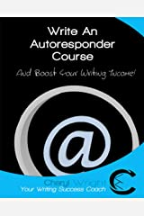 Write an Autoresponder Course: And Boost Your Writing Income! (How to Write Book 6) Kindle Edition