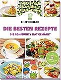 Chefkoch.de - Die besten Rezepte: Die Community hat gewählt (Chefkoch / Für sie getestet und empfohlen: Die besten Rezepte von Chefkoch.de)