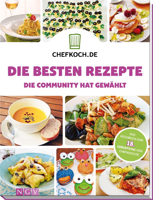 Chefkoch.de - Die besten Rezepte: Die Community hat gewählt Gebundenes Buch – 15. März 2017 Andreas H. Bock Mandy Scheffel Isabel Wolf Naumann & Göbel