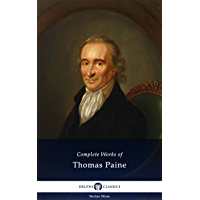 Delphi Complete Works of Thomas Paine (Illustrated) (Delphi Series Nine Book 11) (English Edition)