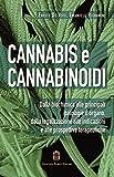 Cannabis e cannabinoidi. Dalla biochimica alle principali patologie d'organo, dalla legalizzazione alle indicazioni e alle prospettive terapeutiche