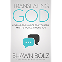 Translating God: Hearing God's Voice for Yourself and the World Around You (English Edition)