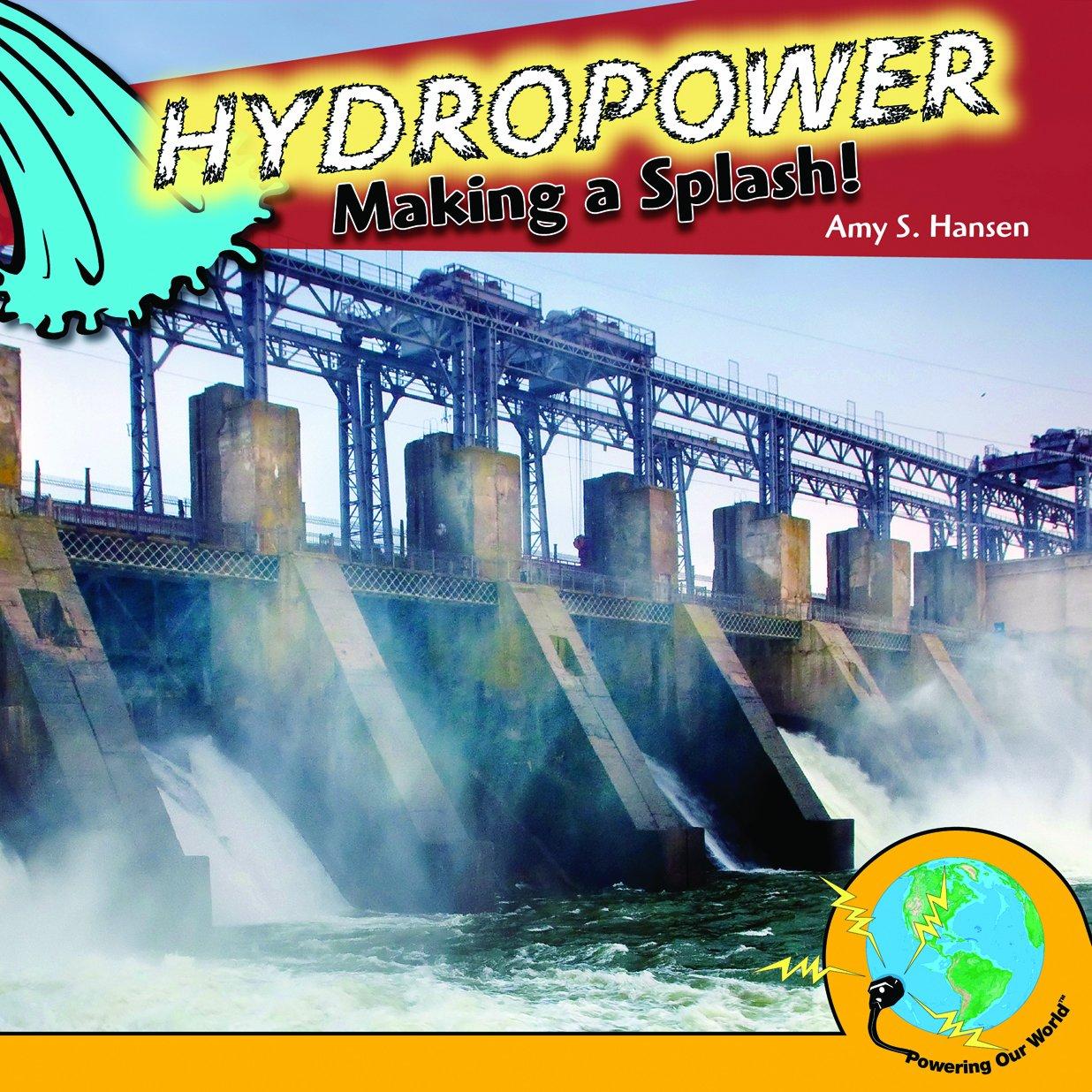 Download Hydropower: Making a Splash! (Powering Our World) PDF
