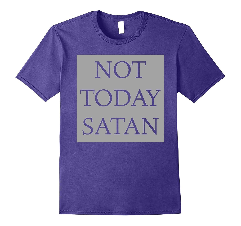 Not Today Satan T-Shirt Funny Novelty Trendy Apparel-FL
