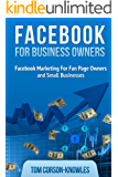 Facebook For Business Owners: Facebook Marketing For Fan Page Owners and Small Businesses
