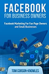 Facebook For Business Owners: Facebook Marketing For Fan Page Owners and Small Businesses Kindle Edition