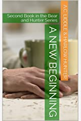 A New Beginning: Second Book in the Bear and Hunter Series Kindle Edition