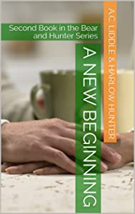 A New Beginning: Second Book in the Bear and Hunter Series