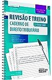 Revisão e Treino 2ª Fase OAB. Caderno de Direito Tributário