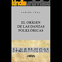 EL ORIGEN DE LAS DANZAS FOLKLÓRICAS: 25 láminas, 12 dibujos y 2 mapas (Spanish Edition) book cover