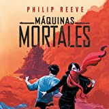 Máquinas mortales [Deadly Machines]: Motores Mortales Serie, Libro 1 [Mortal Engines