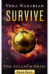 Survive (The Atlantis Grail Book 4) Kindle Edition