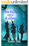 Three Witches and a Killer: Wicked Western Witches Book 1