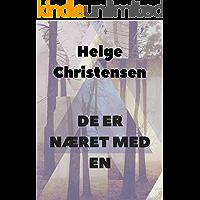 De er næret med en (Danish Edition)