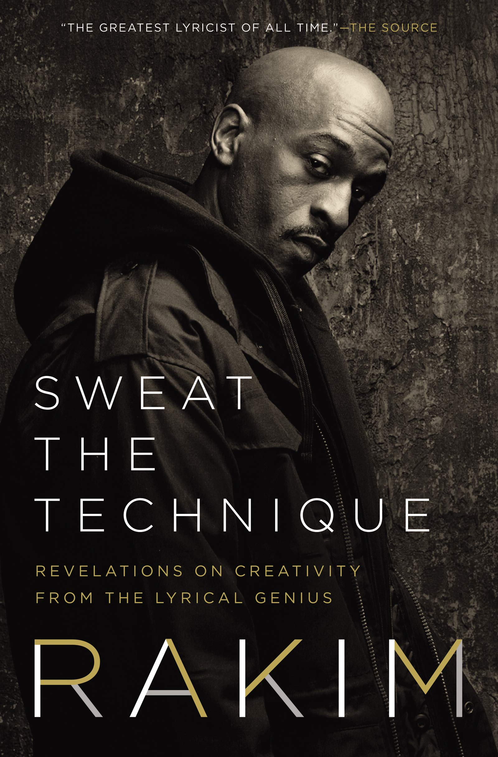 Sweat the Technique: Revelations on Creativity from the Lyrical Genius by Amistad
