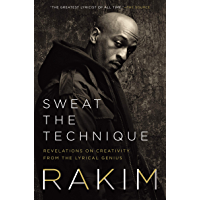 Sweat the Technique: Revelations on Creativity from the Lyrical Genius book cover