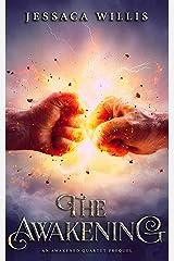 The Awakening: A Supernatural Urban Fantasy Apocalyptic Prequel (The Awakened Book 1) Kindle Edition