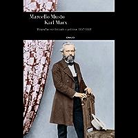 Karl Marx: Biografia intellettuale e politica 1857-1883 (Einaudi. Storia)