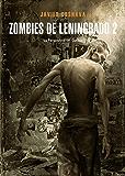 Zombies de Leningrado 2 (Línea Z Dolmen): La perspectiva del caníbal (Leningrad Zombies)