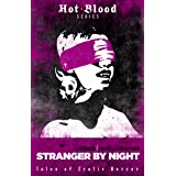 Stranger by Night: Tales of Erotic Horror (The Hot Blood Series)