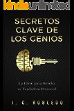 Secretos Clave de los Genios: La Llave para Revelar su Verdadero Potencial