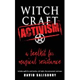 Witchcraft Activism: A Toolkit for Magical Resistance (Includes Spells for Social Justice, Civil Rights, the Environment, and