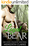 Loyal to the Bear  (BBW Paranormal Shapeshifter Romance) (Second Chance Shifters)
