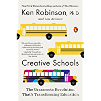 Creative Schools: The Grassroots Revolution That's Transforming Education (English Edition)
