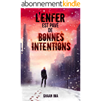 L'Enfer est pavé de bonnes intentions: un techno thriller psychologique sur fond de post apocalyptique (Transmission t. 2)