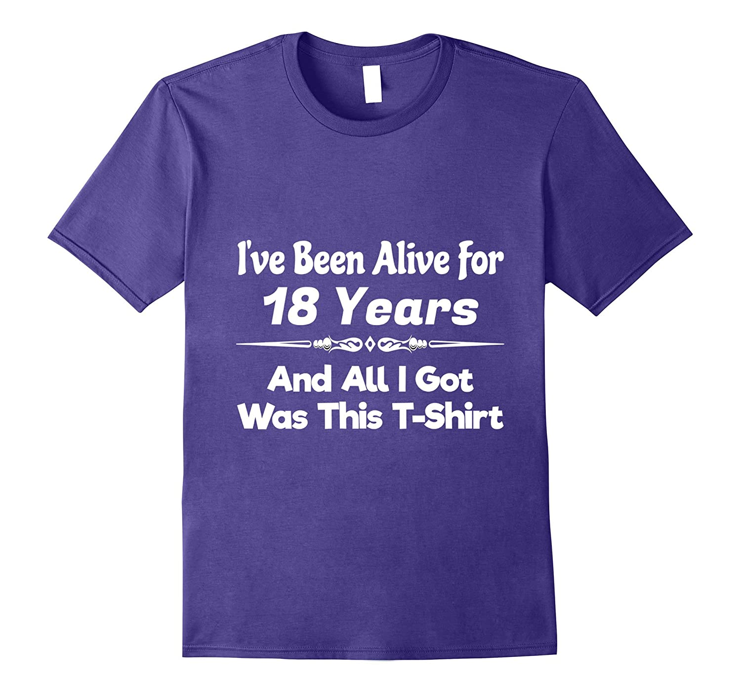 18th Birthday Gift 18 Years & All I Got Was This T-shirt Fun-TH
