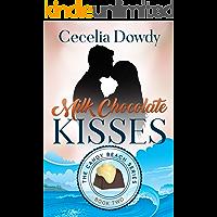 Milk Chocolate Kisses (The Candy Beach Series Book 2)