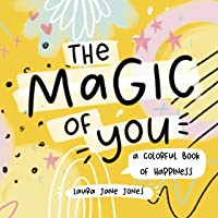 The The Magic of You: A Colorful Book of Happiness