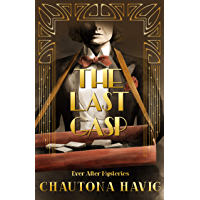 The Last Gasp (Ever After Mysteries Book 1)