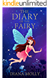 Diary of the fairy: Magical Adventure, Friendship, Grow up, Fantasy books for girls ages 8-12