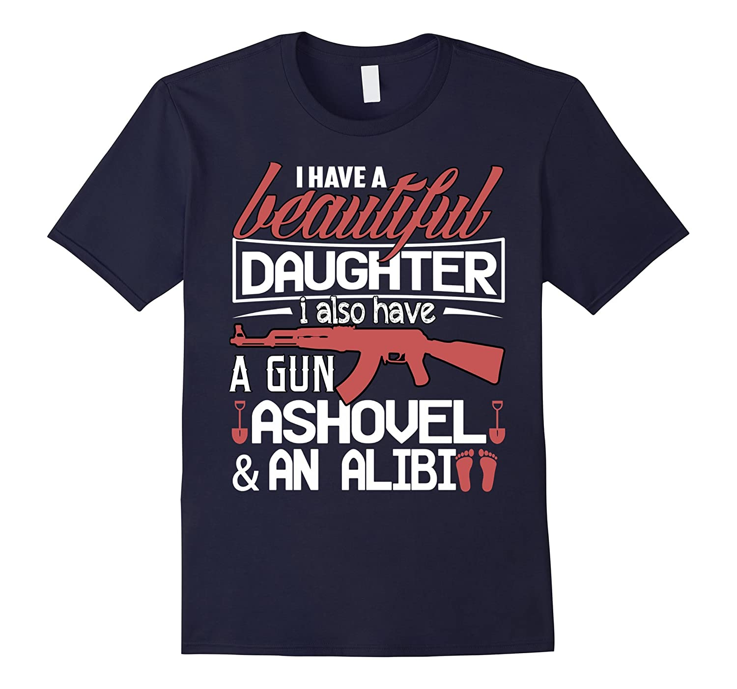 I Have A Veteran Daughter T Shirt I Also Have A Gun T Shirt-TJ