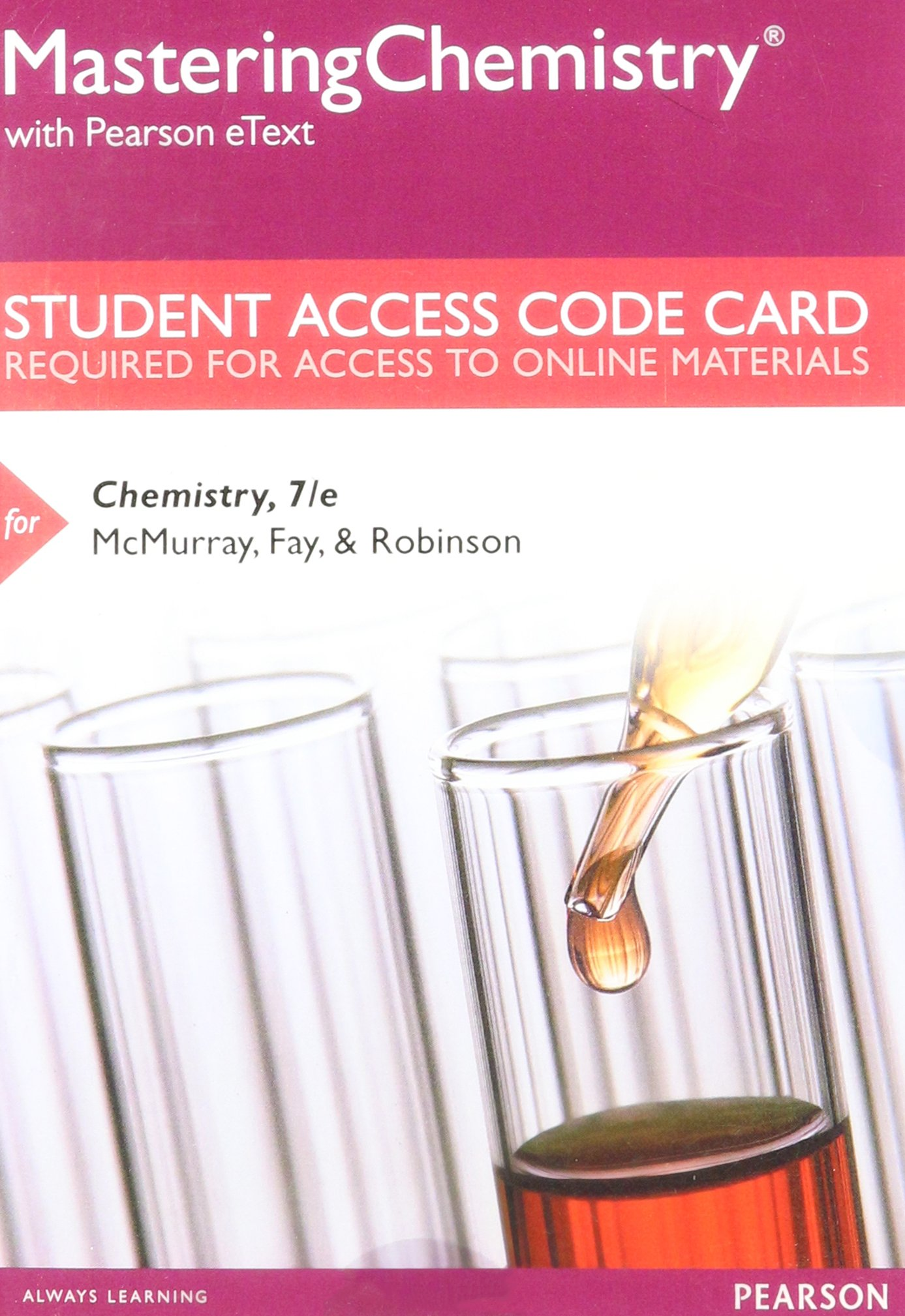 Mastering Chemistry with Pearson eText -- Standalone Access Card -- for  Chemistry (7th Edition): John E. McMurry, Robert C. Fay, Jill Kirsten  Robinson: ...
