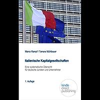 Italienische Kapitalgesellschaften: Eine systematische Übersicht für deutsche Juristen und Unternehmer (German Edition)